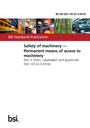 Safety of Machinery. Permanent Means of Access to Machinery - Part 3 : Stairways, Stepladders and Guard-rails.