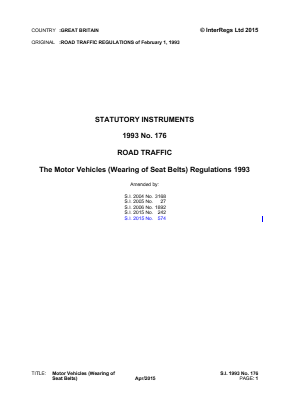 Motor Vehicles (Wearing of Seat Belts) Regulations 1993 - Reference EC Directive No. 91/671/EEC.