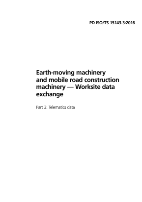 Earthmoving Machinery and Mobile Road Construction Machinery - Worksite Data Exchange - Part 3 : Telematics Data.
