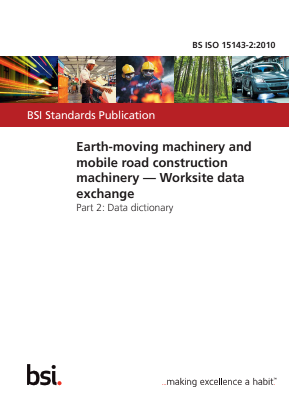 Earthmoving Machinery and Mobile Road Construction Machinery - Worksite Data Exchange - Part 2 : Data Dictionary.