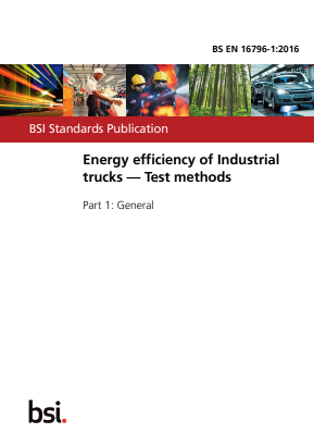 Energy Efficiency of Industrial Trucks - Test Methods - Part 1 : General.