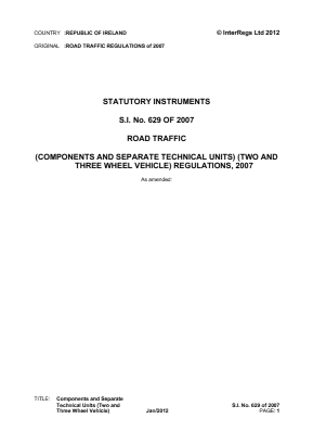 Road Traffic (Components and Separate Technical Units) (Two and Three Wheel Vehicle) Regulations 2007.