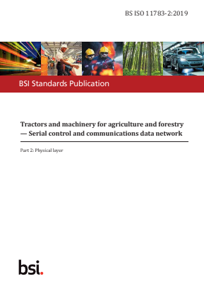 Tractors and Machinery for Agriculture and Forestry - Serial Control and Communications Data Network - Part 2 : Physical Layer.