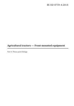 Agricultural Tractors - Front-mounted Equipment - Part 4 : Three-point Linkage.