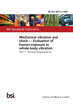Vibration and Shock - Mechanical - Evaluation of Whole Body Vibration Exposure - Part 1 : General Requirements.