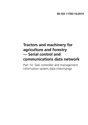 Serial Control and Communications Data Network - Task Controller and Management Information System Data Interchange - Tractors and Machinery for Agriculture and Forestry.