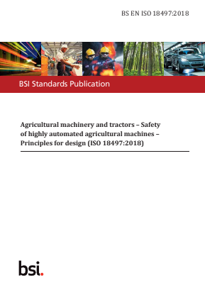 Agricultural Machinery and Tractors - Safety of Highly Automated Agricultural Machines - Principles for Design.