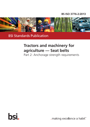 Seat Belts - Anchorage Strength - Agricultural Tractors and Machinery.