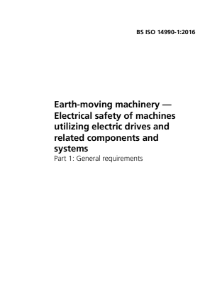 Earthmoving Machinery - Safety of Electric Driven Machines - Part 1 : General Requirements.