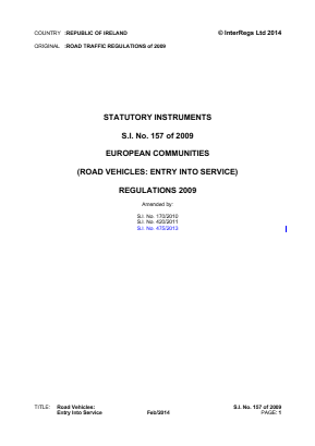 European Communities (Road Vehicles: Entry into Service) Regulations 2009.