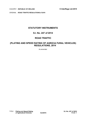 Road Traffic (Plating and Speed Rating of Agricultural Vehicles) Regulations 2014.