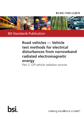 Road Vehicles - Vehicle Test Methods for Electrical Disturbances from Narrowband Radiated Electromagnetic Energy - Part 2 : Off-vehicle Radiation Sources.