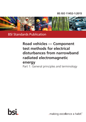 Road Vehicles - Component Test Methods for Electrical Disturbances from Narrowband Radiated Electromagnetic Energy - Part 1 : General Principles and Terminology.