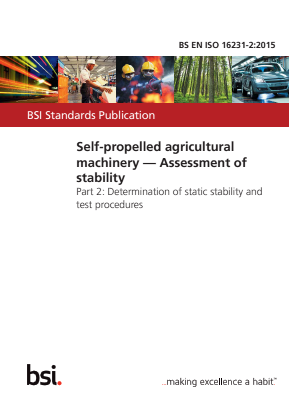 Self-propelled Agricultural Machinery - Assessment of Stability - Part 2 : Determination of Static Stability and Test Procedures.